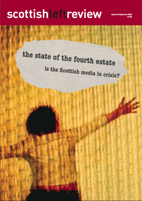 Scottish Left Review Issue 34 May/Jun 2006