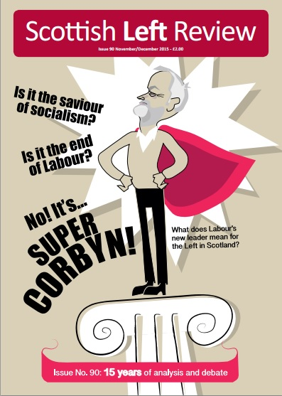 Scottish Left Review Issue 90 Nov/Dec 2015