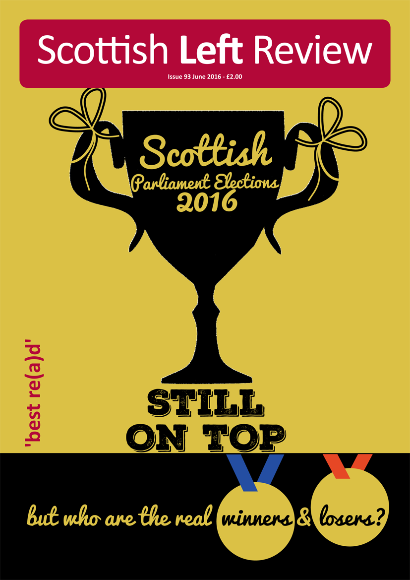 Scottish Left Review Issue 93 May/Jun 2016